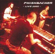 Live 2005 - phishbacher