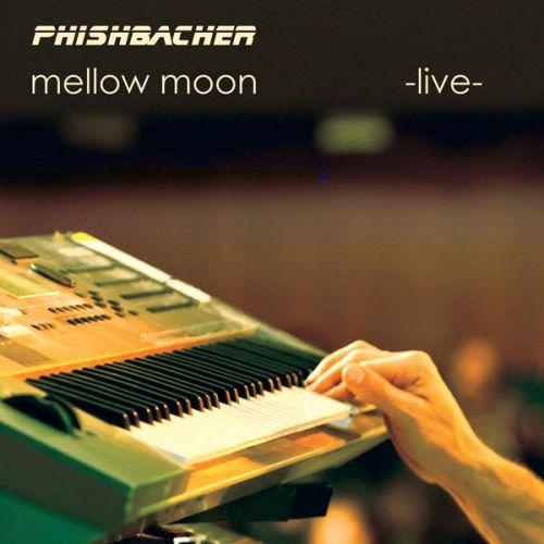 Mellow Moon - phishbacher (Songbook)