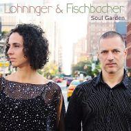 Soul Garden - Lohninger / Fischbacher Duo