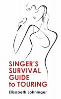 Singer's Survival Guide to Touring